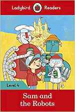 Sam and the Robots - Ladybird Readers Level 4 - Ladybird (ISBN 9780241253809)