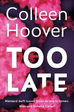 Too late - Colleen Hoover (ISBN 9789401914376)