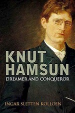Knut Hamsun - Dreamer and Dissident