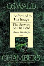 Conformed to His Image / Servant as His Lord - Oswald Chambers (ISBN 9781572930209)