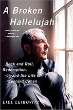 A Broken Hallelujah - Rock and Roll, Redemption, and the Life of Leonard Cohen