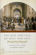 The Rise and Fall of Soul and Self - An Intellectual History of Personal Identity - Raymond Martin (ISBN 9780231137447)
