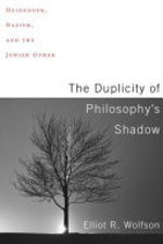 The Duplicity of Philosophy's Shadow - Elliot R. Wolfson (ISBN 9780231185639)