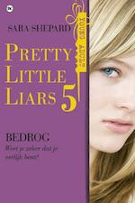 Pretty little liars Pretty Little Liars 5 - Bedrog - Sara Shepard (ISBN 9789044336290)