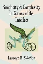 Simplicity & Complexity in Games of the Intellect (Paper)