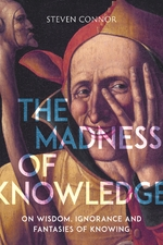 Madness of knowledge - steven connor (ISBN 9781789140729)
