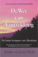 De wet van Aantrekking - E. Hicks, Esther Hicks, J. Hicks (ISBN 9789075636673)