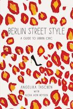 Berlin street style : a guide to urban chic - angelika taschen (ISBN 9781419712579)