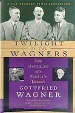 Twilight of the Wagners - Gottfried Wagner (ISBN 9780312264048)