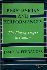 Persuasions and Performances - James W. Fernandez (ISBN 9780253203748)
