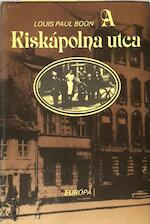 Kiskapolna Utca - Louis Paul Boon