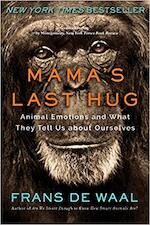 Mama`s Last Hug - Animal Emotions and What They Tell Us about Ourselves - Frans De Waal (ISBN 9780393357837)