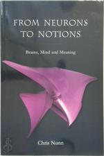 From neurons to notions - Chris Nunn (ISBN 9780863156175)