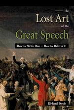 The Lost Art of the Great Speech - Richard Dowis (ISBN 9780814470541)