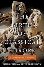 The Birth of Classical Europe - Simon Price, Peter Thonemann (ISBN 9780670022472)