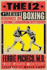 The 12 Greatest Rounds of Boxing - Ferdie Pacheco, Jim Moskovitz (ISBN 9781892129376)