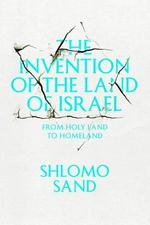 The Invention of the Land of Israel - Shlomo Sand (ISBN 9781781680834)