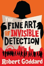 The fine art of invisible detection - Robert Goddard (ISBN 9781787630642)