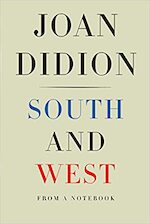 South and West - Joan Didion (ISBN 9781524732790)