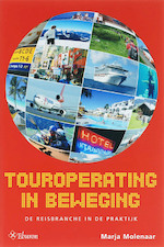 Touroperating in beweging - Marianne Molenaar (ISBN 9789059721807)