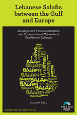 Lebanese salafis between the gulf and Europe - Zoltan Pall (ISBN 9789048517237)