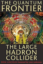 The Quantum Frontier - The Large Hadron Collider