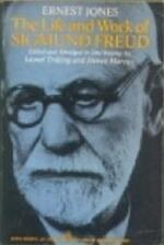 The life and work of Sigmund Freud - Ernest Jones, Lionel Trilling, Steven Marcus (ISBN 9780140206616)