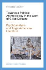 Towards a political anthropology in the work of gilles deleuze - Rockwell F. Clancy (ISBN 9789461661715)