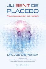 Jij bent de placebo - Joe Dispenza (ISBN 9789492665034)