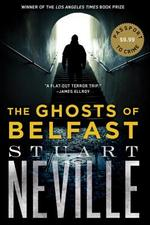 The Ghosts of Belfast - Stuart Neville (ISBN 9781616957698)