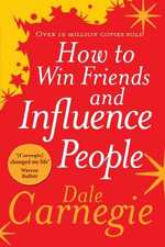 How to win friends and influence people - Dale Carnegie (ISBN 9780091906818)