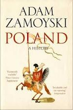 Poland - Adam Zamoyski (ISBN 9780007556212)