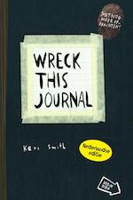 Wreck this journal - Keri Smith (ISBN 9789000363582)