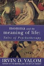 Momma and the meaning of life - Irvin D. Yalom (ISBN 9780749927486)