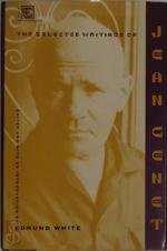 The selected writings of Jean Genet - Jean Genet, Edmund White
