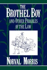 The Brothel Boy and Other Parables of the Law - Norval Morris (ISBN 9780195093865)