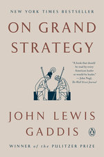 On Grand Strategy - john lewis gaddis (ISBN 9780143132516)