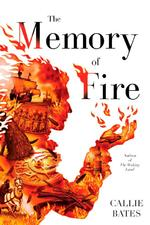 The Memory of Fire - Callie Bates (ISBN 9780399177439)