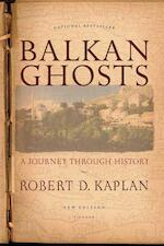 Balkan Ghosts - Robert D. Kaplan (ISBN 9780312424930)