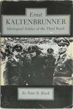 Ernst Kaltenbrunner, Ideological Soldier of the Third Reich