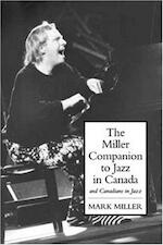 The Miller Companion to Jazz in Canada and Canadians in Jazz - Mark Miller (ISBN 9781551280936)