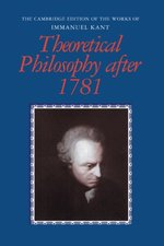 The Cambridge Edition of the Works of Immanuel Kant, Theoretical Philosophy after 1781 - Immanuel Kant (ISBN 9780521460972)