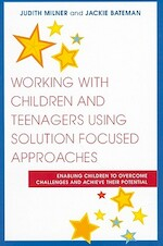 Working with Children and Teenagers Using Solution Focused A - Judith Milner (ISBN 9781849050821)
