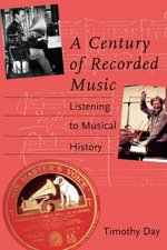 A Century of Recorded Music - Listening to Musical History