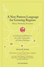 A New Pattern Language for Growing Regions - Michael W. Mehaffy (ISBN 9789463984942)