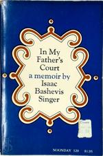 In My Father's Court - Isaac Bashevis Singer