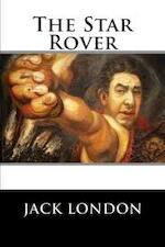The Star Rover - Jack London (ISBN 1523479159)