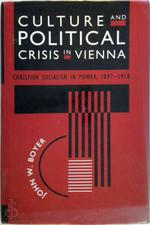 Culture & Political Crisis in Vienna - Christian Socialism in Power 1897-1918