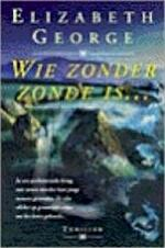 Wie zonder zonde is... - Elizabeth George (ISBN 9789022984475)