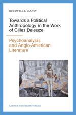 Towards a political anthropology in the work of gilles deleuze - Rockwell F. Clancy (ISBN 9789462700116)